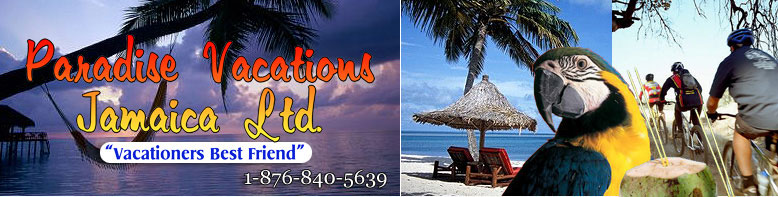 Paradise Vacations Transport Service Montego Bay, Jamaica - St. James PO # 2, Jamaica West Indies -  http://www.paradisevacationsjamaica.com; E-mail: paradisevacationsja@yahoo.com